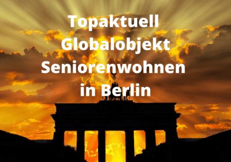 TOPAKTUELL: Globalobjekt Seniorenwohnen in Berlin