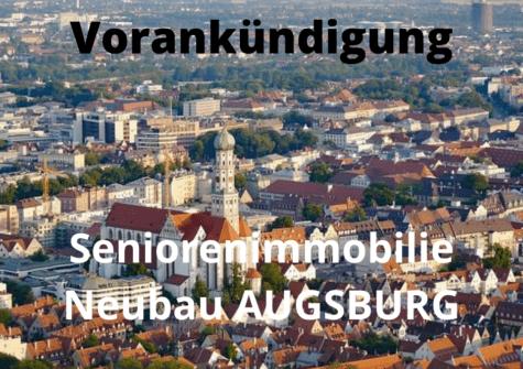 VORANKÜNDIGUNG: Seniorenimmobilie Augsburg
