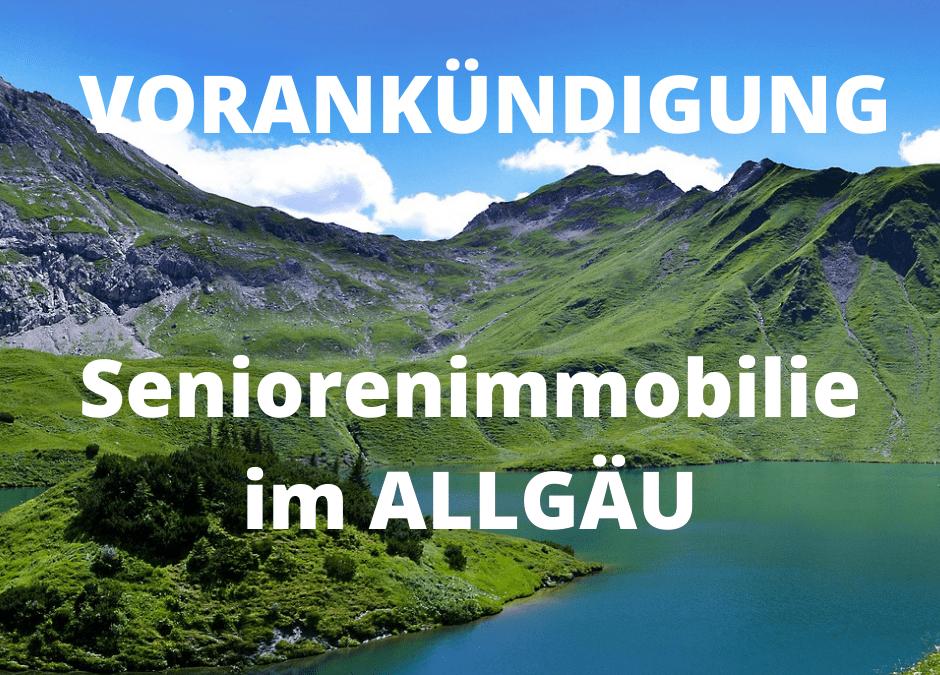 VORANKÜNDIGUNG: Seniorenimmobilie im Allgäu